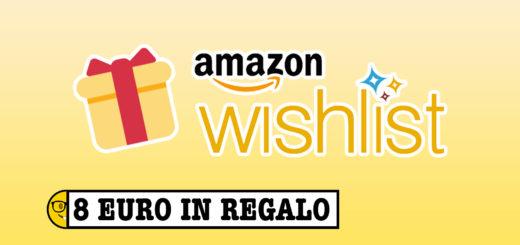 9c521cdcac Buono da 8€ in regalo creando una lista desideri Amazon